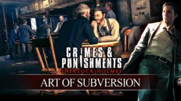 Sherlock Holmes Crimes and Punishments Subversion Gameplay