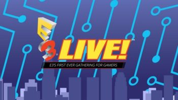 """E3 Live Announced, """"E3's First Ever Gathering For Gamers"""""""