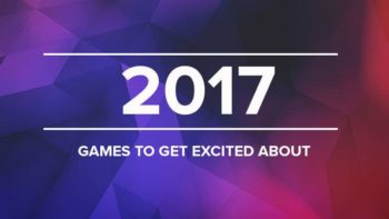 Five 2017 Games To Be Excited For