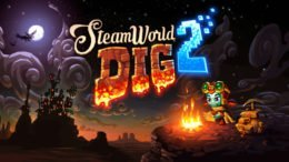 SteamWorld Dig 2 Coming to PS4 and PSVita This Month