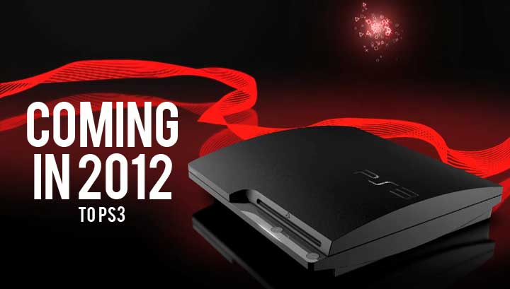 Coming to PlayStation 3 in 2012