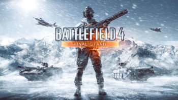 Battlefield 4: Final Stand DLC Gameplay Trailer Prepares You For War