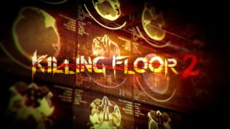Killing Floor 2 Early Access Impressions