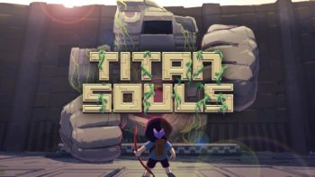 The Evolution Of Titan Souls Shown Off In New Trailer