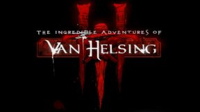 The Incredible Adventures Of Van Helsing 3 Coming To PC Later This Week