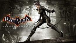 Batman: Arkham Knight Catwoman's Revenge DLC Impressions – Is It Worth It?