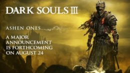 Dark Souls 3 major announcement