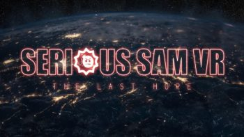 Serious Sam VR: The Last Hope Coming Later This Month