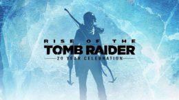 Rise of the Tomb Raider: 20 Year Celebration Coming to Mac and Linux