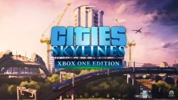Cities: Skylines Xbox One Edition Announced For Spring Release