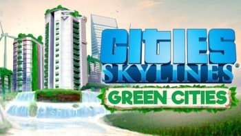 Cities: Skylines Gets New 'Green Cities' Expansion Today