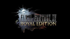 Final Fantasy XV: Royal Edition Announced