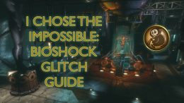 i chose the impossible bioshock glitch guide fontaine's lair trophy achievement