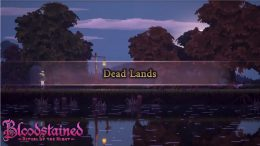 Bloodstained: Ritual of the Night area Dead Lands