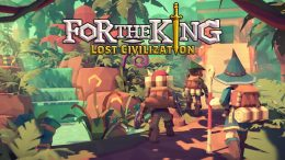 For the King Lost Civilzation