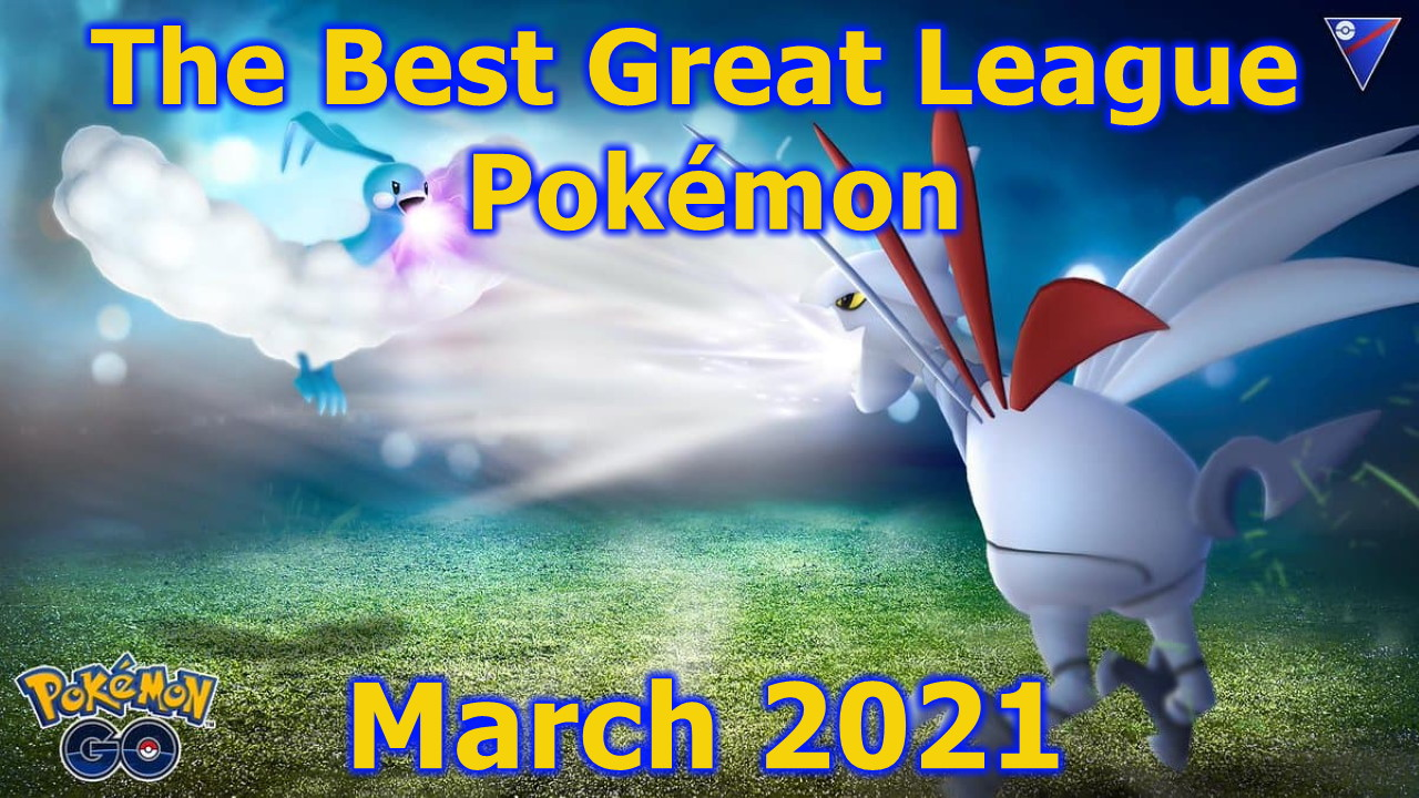 Pokemon-GO-Great-League-Guide-–-The-Best-Pokemon-for-your-Team-March-2021