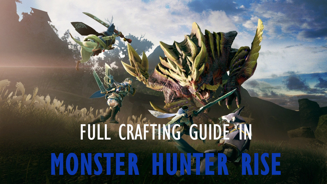 monster-hunter-rise-crafting-guide