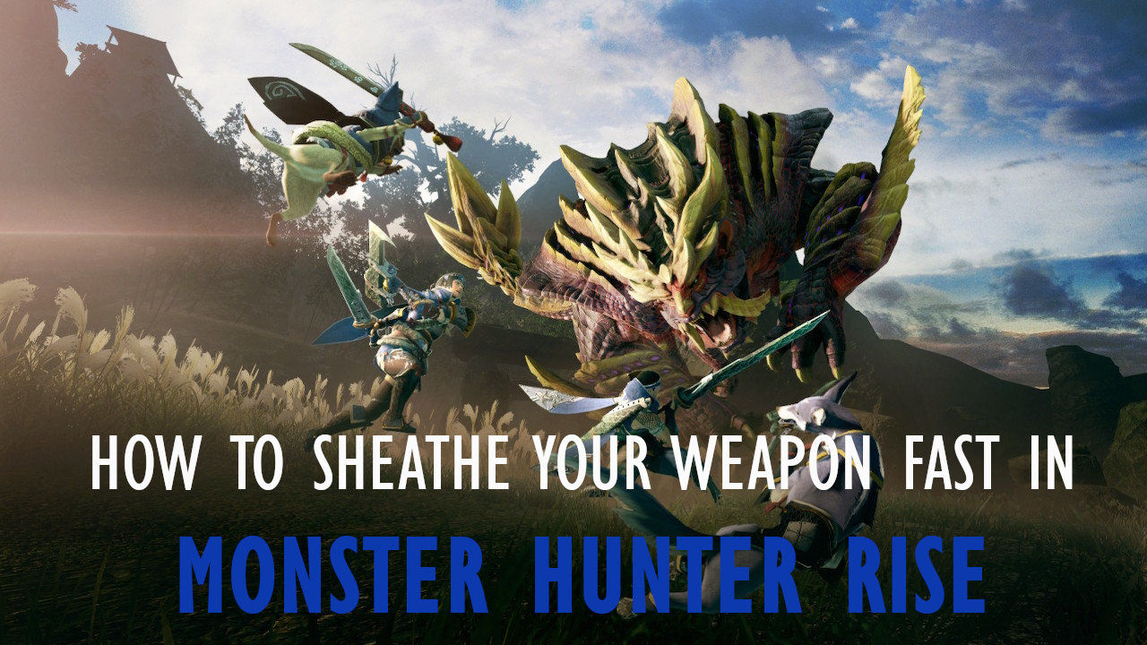 monster-hunter-rise-how-to-sheathe-weapon-fast-1