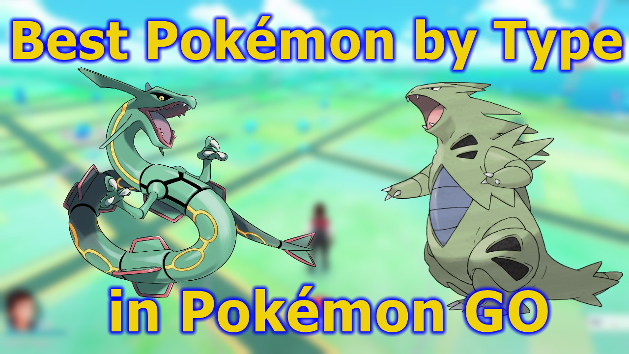Best-Pokemon-in-Pokemon-GO-by-Type-with-Best-Movesets-PvP-and-Raids