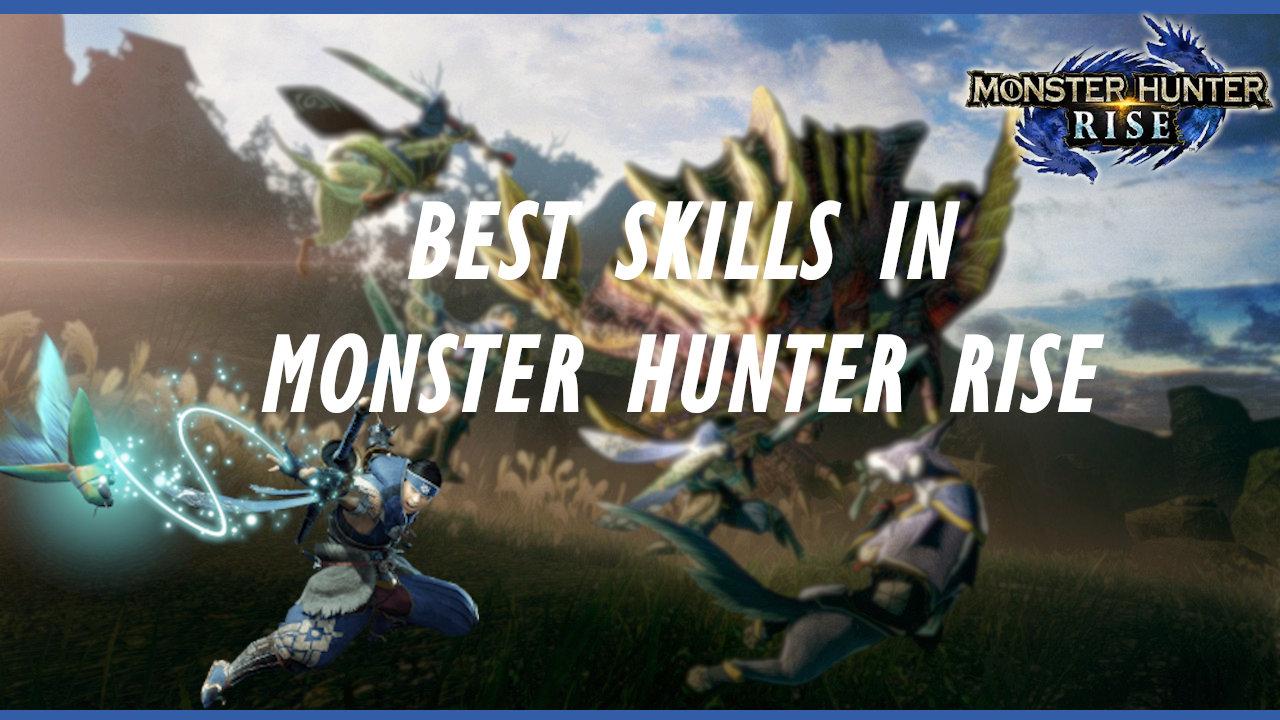 monster-hunter-rise-best-skills