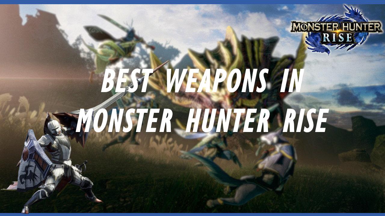 monster-hunter-rise-best-weapons