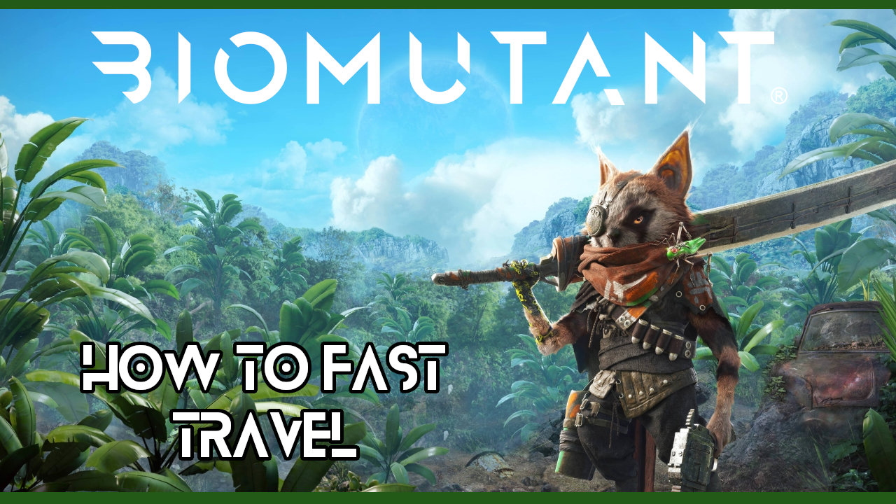 biomutant-fast-travel