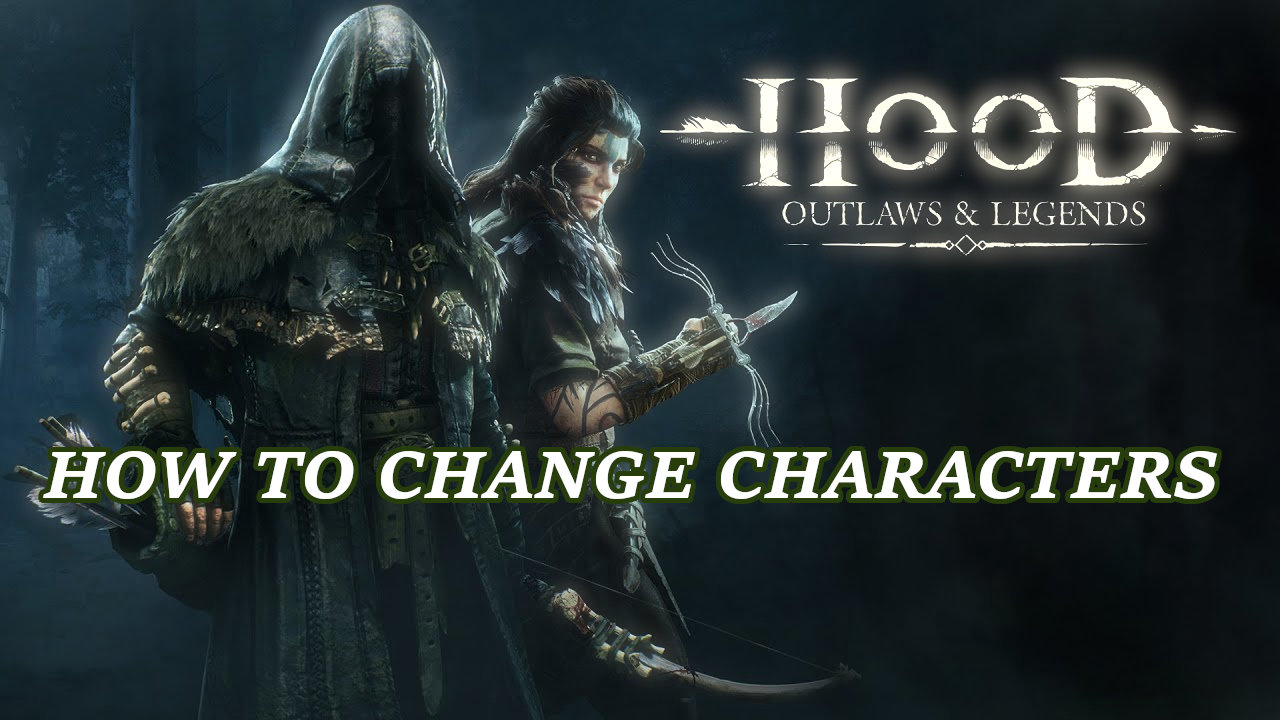 hood-outlaws-and-legends-change-characters