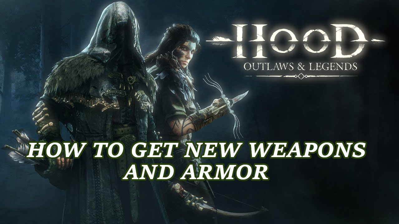 hood-outlaws-and-legends-weapons-and-armor