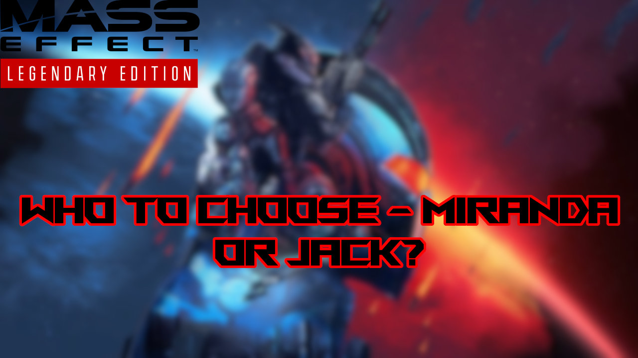 mass-effect-legendary-edition-miranda-or-jack