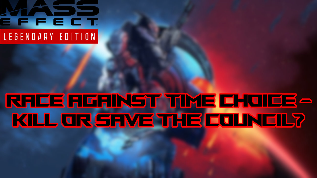 mass-effect-legendary-edition-race-against-time