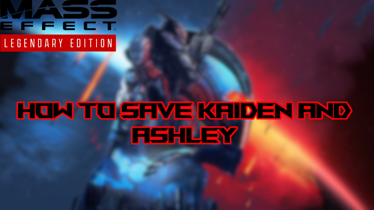 mass-effect-legendary-edition-save-kaiden-and-ashley
