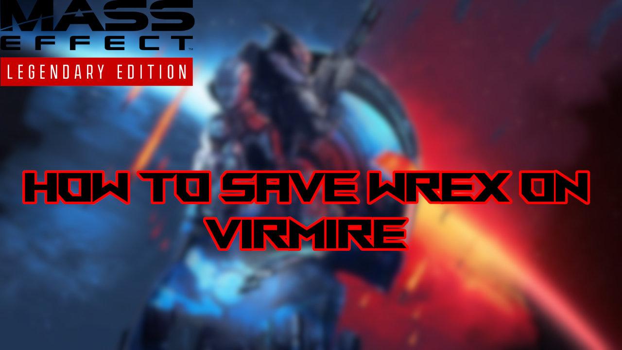 mass-effect-legendary-edition-save-wrex