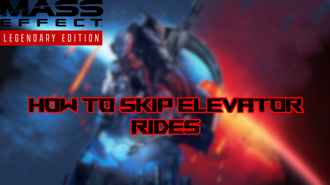 mass-effect-legendary-edition-skip-elevator-rides