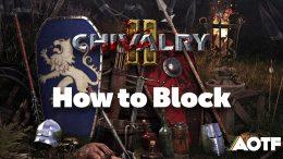 Chivalry 2: How to Block