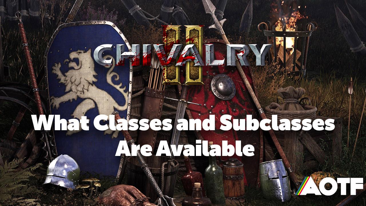 chivalry-2-classes-subclasses-list