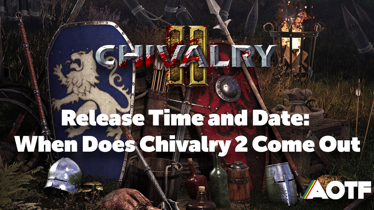 chivalry-2-release-time