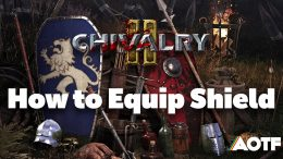 Chivalry 2 - How to Equip Shield