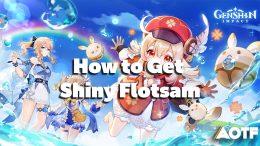 Genshin Impact: How to Get Shiny Flotsam