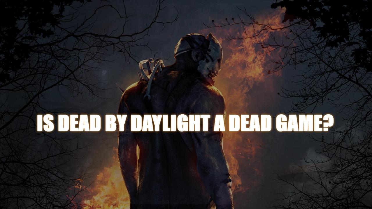 Is-Dead-by-Daylight-a-Dead-Game