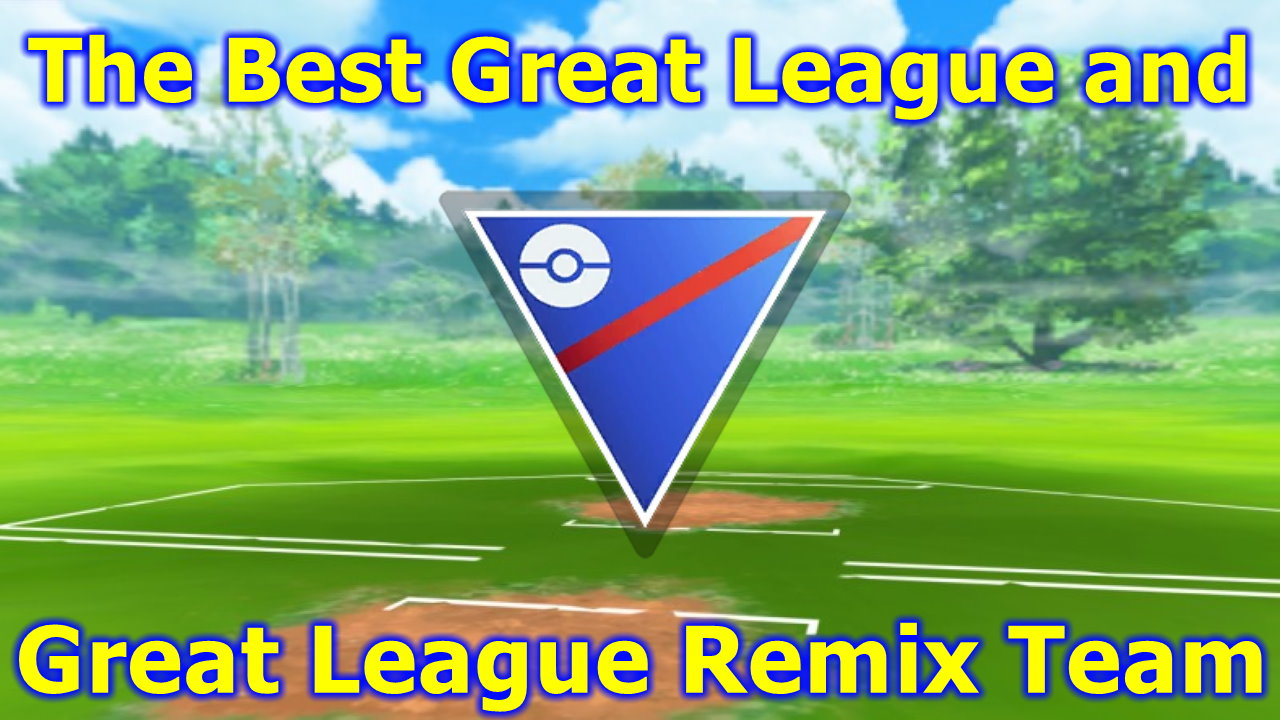 Pokemon-GO-%E2%80%93-The-Best-Great-League-and-Great-League-Remix-Team-July-2021