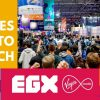 ones to watch egx 2021